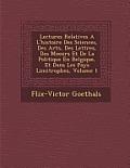 Lectures Relatives A L'Histoire Des Sciences, Des Arts, Des Lettres, Des Moeurs Et de La Politique En Belgique, Et Dans Les Pays Limitrophes, Volume 1