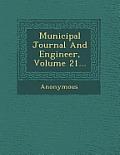 Municipal Journal and Engineer, Volume 21...