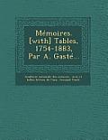 Memoires. [With] Tables, 1754-1883, Par A. Gaste...