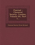 Journal - Chemical Society, London, Volume 64, Part 1...