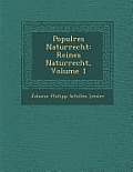 Popul Res Naturrecht: Reines Naturrecht, Volume 1