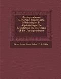 Jurisprudence Generale: Repertoire Methodique Et Alphabetique de Legislation de Doctrine Et de Jurisprudence ......