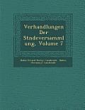 Verhandlungen Der St Ndeversammlung, Volume 7