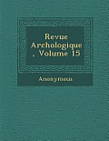 Revue Arch Ologique, Volume 15