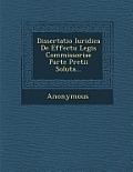 Dissertatio Iuridica de Effectu Legis Commissoriae Parte Pretii Soluta...