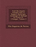 Trait Des Impots: Consid R S Sous Le Rapport Historique, Conomique Et Politique En France Et L' Tranger, Volume 3