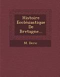 Histoire Ecclesiastique de Bretagne...