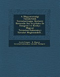 A Magyarorszagi Tucsokfelek Termeszetrajza: (Histoire Naturelle Des Gryllides de Hongrie.) a Kiralyi Magyar Termeszettudomanyi Tarsulat Megbizasabol..