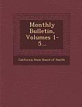 Monthly Bulletin, Volumes 1-5...