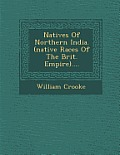 Natives of Northern India. (Native Races of the Brit. Empire)....
