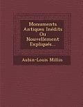 Monuments Antiques Inedits Ou Nouvellement Expliques...