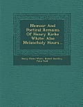 Memoir and Poetical Remains of Henry Kirke White: Also Melancholy Hours...