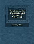 Jahrbucher Fur Philologie Und Paedagogik, Volume 41...