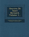 Oeuvres de Saint Bernard, Volume 1...