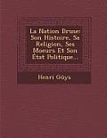 La Nation Druse: Son Histoire, Sa Religion, Ses Moeurs Et Son Etat Politique...