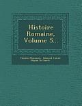 Histoire Romaine, Volume 5...