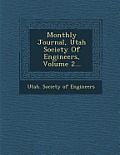 Monthly Journal, Utah Society of Engineers, Volume 2...