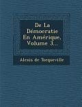 de La Democratie En Amerique, Volume 3...