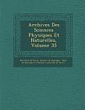 Archives Des Sciences Physiques Et Naturelles, Volume 35