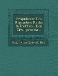 Prajudicate Des Rigaschen Raths Betreffend Den Civil-Process...