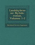 Landsbyb Rnene: Nytids-Roman, Volumes 1-2