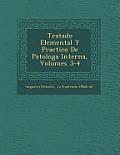 Tratado Elemental y Practico de Patolog a Interna, Volumes 3-4