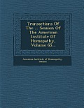 Transactions of the ... Session of the American Institute of Homopathy, Volume 65...