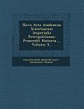 Nova ACTA Academiae Scientiarum Imperialis Petropolitanae: Praecedit Historia..., Volume 5...