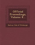 Official Proceedings, Volume 8...