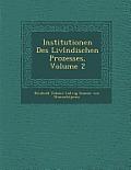 Institutionen Des LIVL Ndischen Prozesses, Volume 2