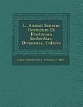 L. Annaei Senecae Oratorum Et Rhetorum Sententiae, Divisiones, Colores