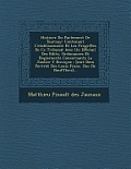 Histoire Du Parlement de Tournay: Contenant L'Etablissement Et Les Progr Es de Ce Tribunal Avec Un D Etail Des Edits, Ordonances Et Reglements Concern