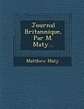 Journal Britannique, Par M. Maty...