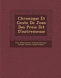 Chronique Et Geste de Jean Des Preis Dit D'Outremeuse