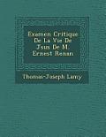 Examen Critique de La Vie de J Sus de M. Ernest Renan