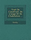 Trait de L'Usufruit, de L'Usage Et de L'Habitation ...