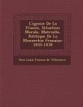 L'Agonie de La France, Situation Morale, Mat Rielle, Politique de La Monarchie Fran Aise: 1835-1838