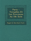 Paris - Versailles Et Les Provinces Au 18e Si Cle