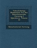 Videnskabelige Meddelelser Fra Den Naturhistoriske Forening I KJ Benhavn, Volume 10