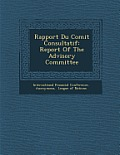 Rapport Du Comit Consultatif: Report of the Advisory Committee