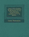 Vetus Et Nova Ecclesiae Disciplina Circa Beneficia Et Beneficiarios in Tres Partes Distributa... Accedit Tractatus Beneficiarius F. C. M. Sguanin...