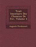 Trait L Mentaire Des Chemins de Fer, Volume 4
