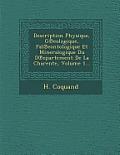 Description Physique, G Eologique, Pal Eontologique Et Mineralogique Du D Epartement de La Charente, Volume 1...