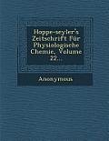 Hoppe-Seyler's Zeitschrift Fur Physiologische Chemie, Volume 22...