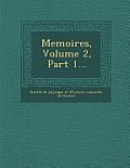 Memoires, Volume 2, Part 1...