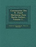 Commentar Des R. Josef Nachmias Zum Buche Esther, Volume 1...