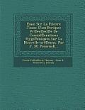 Essai Sur La Filevre Jaune D'Am Erique: PR EC Ed E de Consid Erations Hygi Eniques Sur La Nouvelle-Orl Eans, Par J. M. Picornell...