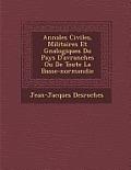 Annales Civiles, Militaires Et G N Alogiques Du Pays D'Avranches Ou de Toute La Basse-Normandie