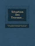Situation Des Travaux...