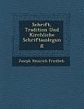 Schrift, Tradition Und Kirchliche Schriftauslegung